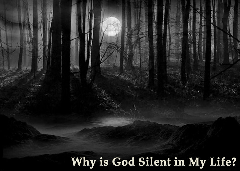 Why Is God Silent in My Life?