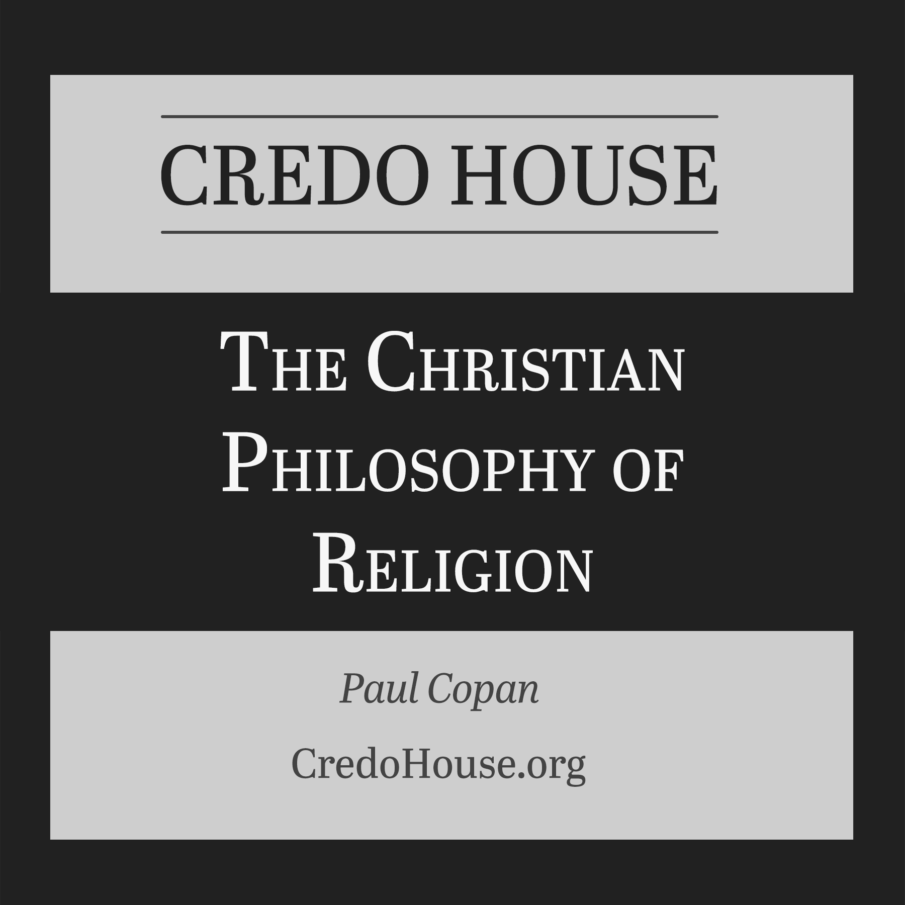 The Christian Philosophy of Religion