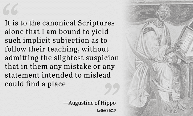 It is to the canonical Scriptures alone that I am bound to yield such implicit subjection as to follow their teaching, without admitting the slightest suspicion that in them any mistake or any statement intended to mislead could find a place