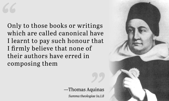 Only to those books or writings which are called canonical have I learnt to pay such honour that I firmly believe that none of their authors have erred in composing them