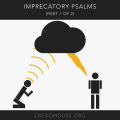 Imprecatory Psalm (Part 1 of 2)