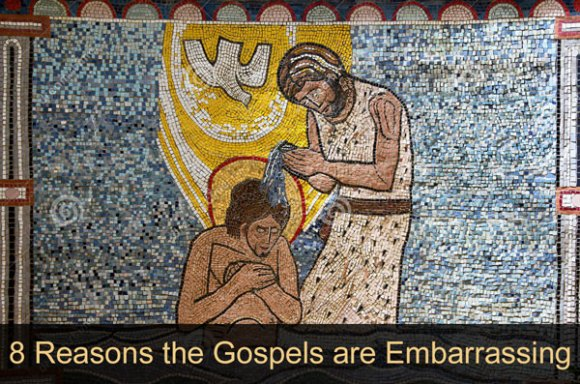Eight Reasons Why the Gospels are Embarrassing