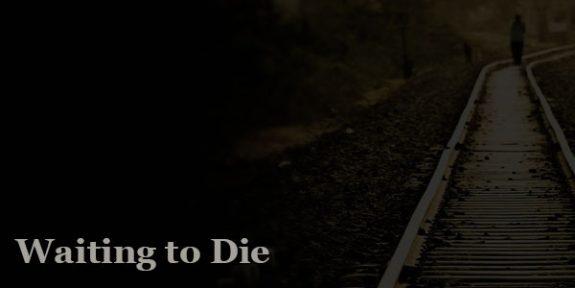 waiting-to-die